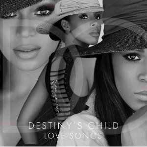 Destiny's Child - Love Songs