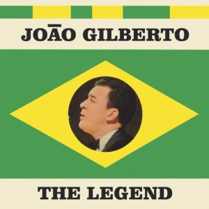Joao Gilberto - The Legend