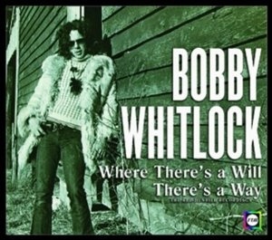 Bobby Whitlock - Where There's a Will