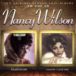 Nancy Wilson - Kaleidoscope and I Know I Love Him