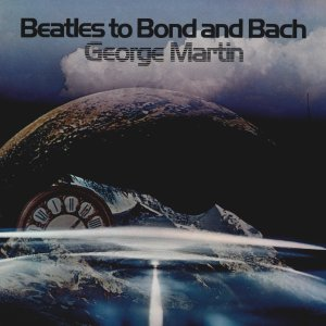 George Martin - Beatles to Bond