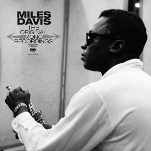 Miles Davis - Original Mono Recordings