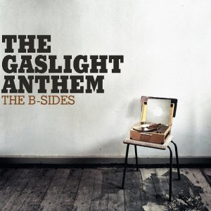 Gaslight Anthem B-Sides