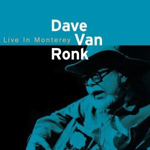 Dave Van Ronk - Monterey