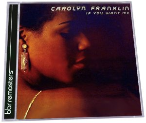 Carolyn Franklin - If You Want Me