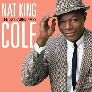 Extraordinary Nat King Cole
