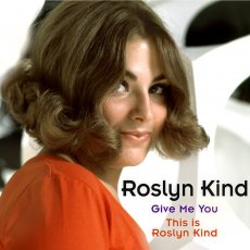 Roslyn Kind - Give Me You Two-Fer