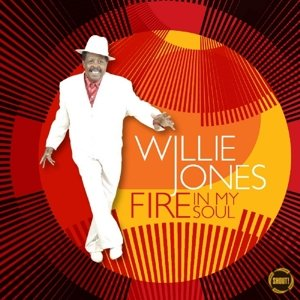 Willie Jones - Fire In My Soul