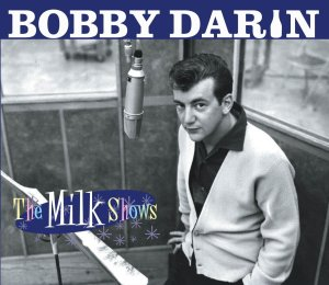 Bobby Darin - Milk Shows
