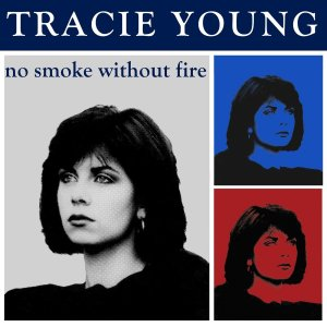 Tracie Young - No Smoke Without Fire