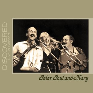 Peter Paul and Mary - Discovered