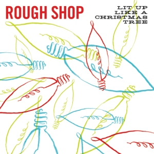 Rough Shop - Lit Up
